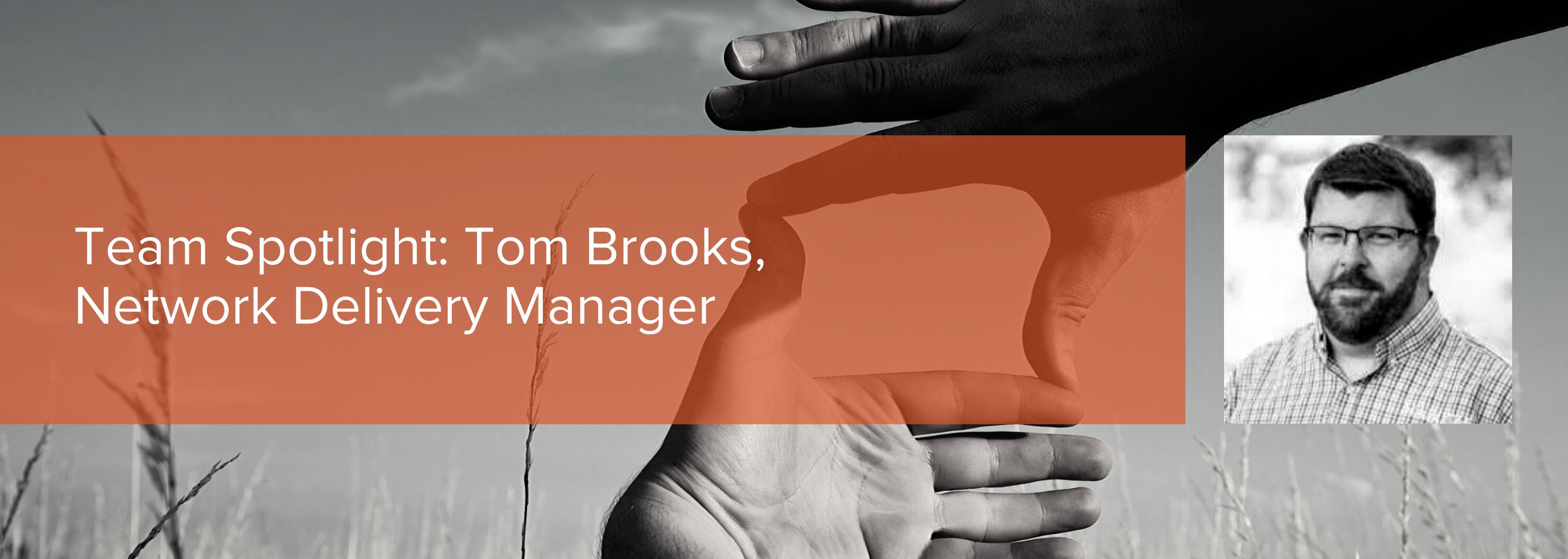 Tom Brooks_Network Delivery Manager_Header (1)
